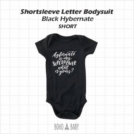 Bohobaby - Shortsleeve Letter Bodysuit - Black Hybernate Is My Superpower [Short]
